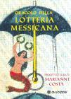 Oracolo Della Lotteria Messicana. Con 54 Carte