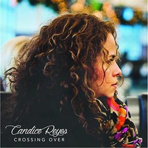 Candice Reyes - Crossing Over