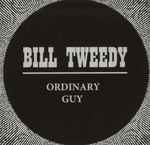 Bill Tweedy - Ordinary Guy