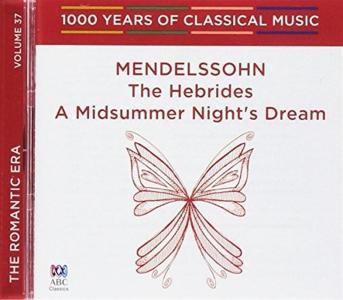 Felix Mendelssohn - The Hebrides, A Midsummer Night's Dream