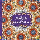 La Magia Dei Mandala. I Quaderni Dell'art Therapy. Disegni Da Colorare. Ediz. Illustrata