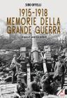 1915-1918. Memorie Della Grande Guerra