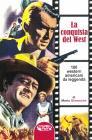 La Conquista Del West. 100 Western Americani Da Leggenda