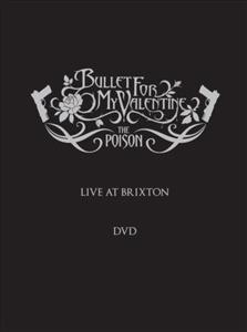 Bullet For My Valentine - The Poison Live At Brixton