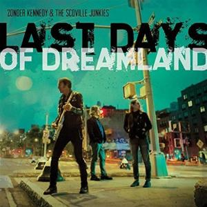 Zonder Kennedy & The Scoville Junkies - Last Days Of Dreamland