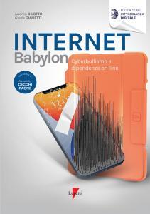 Internet Babylon. Cyberbullismo e dipendenza on-line