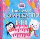 La Mia Festa Di Compleanno. Coccolibri Di Stoffa. Ediz. A Colori