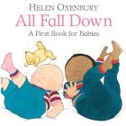 Oxenbury, Helen - All Fall Down : A First Book For Babies - All Fall Down : A First Book For Babies [edizione: Regno Unito]