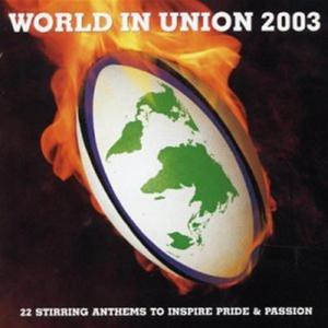 World In Union 2003: 22 Stirring Anthems To Inspire Pride & Passion / Various