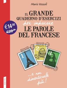 Il grande quaderno d'esercizi per imparare le parole del francese 1.2.3