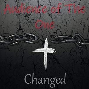 Audience Of One - Changed