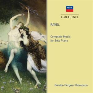 Gordon Ravel / Fergus-Thompson - Ravel: Complete Music For Solo Piano (2 Cd)