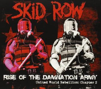 Skid Row - Rise Of The Damnation Army - United World Rebellion Chapter 2