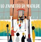 Lo Zainetto Di Matilde. Ediz. A Colori