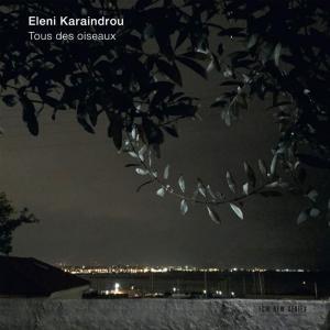 Eleni Karaindrou - Tous Des Oiseaux