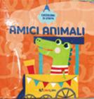 Amici Animali. Coccolibri Di Stoffa. Ediz. A Colori