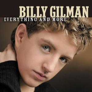 Billy Gilman - Everything & More