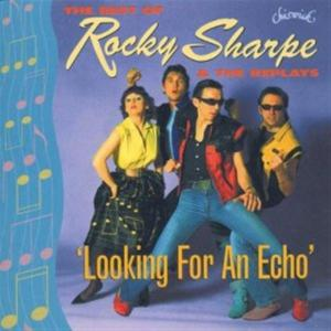 Rocky Sharpe & The Replays - Looking For An Echo: The Best Of