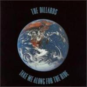 Dillards (The) - Take Me Along For The Ride