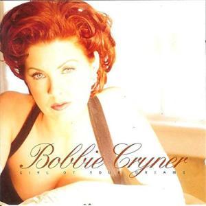 Bobbie Cryner - Girl Of Your Dreams