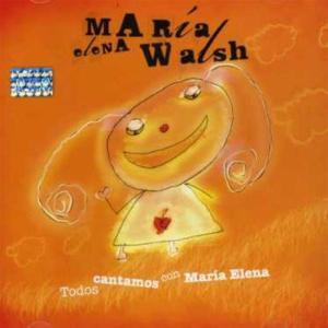 Maria Elena Walsh - Todos Cantamos Con Maria Elena