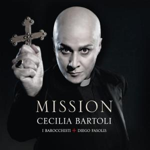 Cecilia Bartoli / Diego Fasolis / Barocchisti (I) - Mission