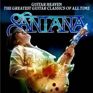 Santana - Guitar Heaven - The Greatest Guitar Classics Of All Time