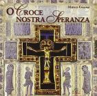 O Croce Nostra Speranza Cd Audio. Canti Per Il Tempo Di Quaresima. Cd-rom