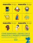 Mascotte Design. Ediz. Illustrata