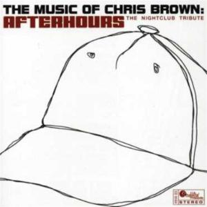 Music Of Chris Brown (The): Afterhours - The Nightclub Tribute / Various