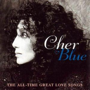 Cher - Blue - The All Time Great Love Songs