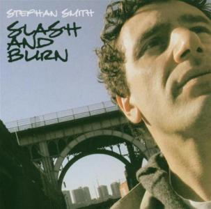 Stephan Smith - Slash & Burn