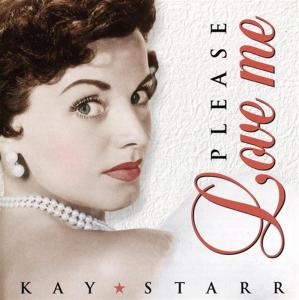 Kay Starr - Please Love Me