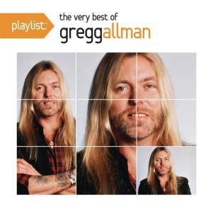 Gregg Allman - Playlist: The Very Best Of