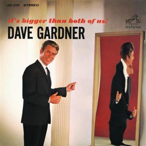 Dave Gardner - It'S Bigger Than Both Of Us