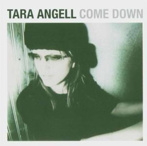 Tara Angell - Come Down