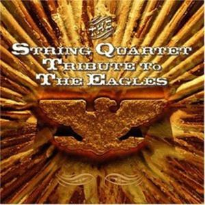 String Quartet Tribute To The Eagles (The) / Various