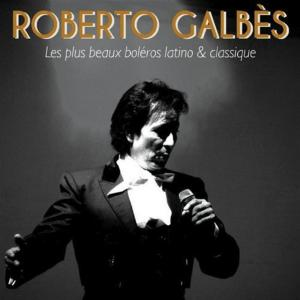 Roberto Galbes - Les Plus Beaux Boleros Latino
