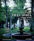 Villa Doria. Cinque Artisti, Un Tempo Nuovo. Ediz. Illustrata