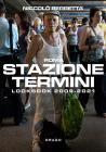 Stazione Termini. Lookbook 2009-2021. Ediz. Italiana E Inglese