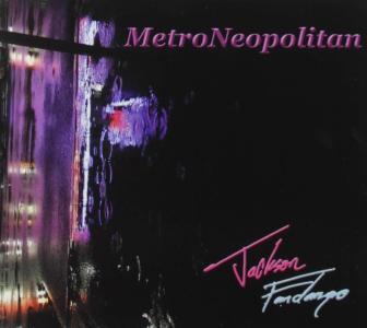 Jackson Fandango - Metroneopolitan
