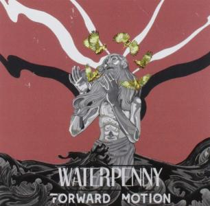 Waterpenny - Forward Motion