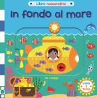 In Fondo Al Mare. Libro Nascondino. Ediz. A Colori