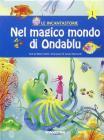 Incantastorie Magico Mondo. Con Cd