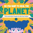 Giftbook Square 64pp: Ihb (so You Want To Heal The Planet )