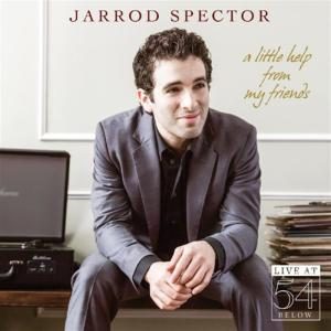 Jarrod Spector - A Little Help From My Friends: Live At 54 Below