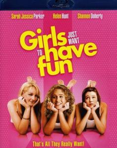 Girls Just Want To Have Fun [Edizione in lingua inglese]