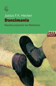 Danzimania. Malattia popolare nel Medioevo