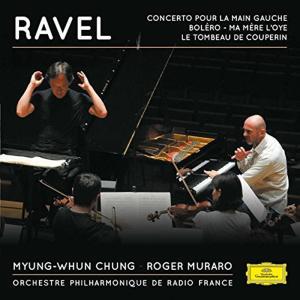 Maurice Ravel - Whun Chung, Myung And Muraro, Ro - Concerto Pour La Main Gauch