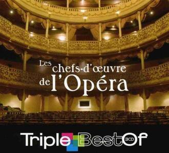 Triple Best Of: Les Chefs-D'Oeuvre De L'Opera (3 Cd)